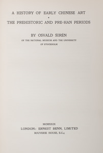 Osvald Siren: A History of Early Chinese Art; A History of Early Chinese Painting; and A History of Later Chinese Painting